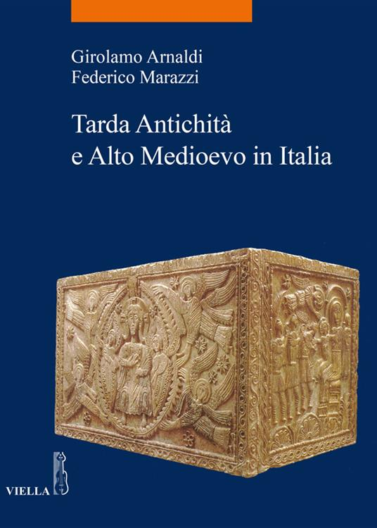 Tarda Antichità e Alto Medioevo in Italia - Girolamo Arnaldi,Federico Marazzi - ebook