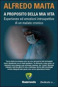 A proposito della mia vita. Esperienze ed emozioni introspettive di un malato cronico - Alfredo Maita - ebook