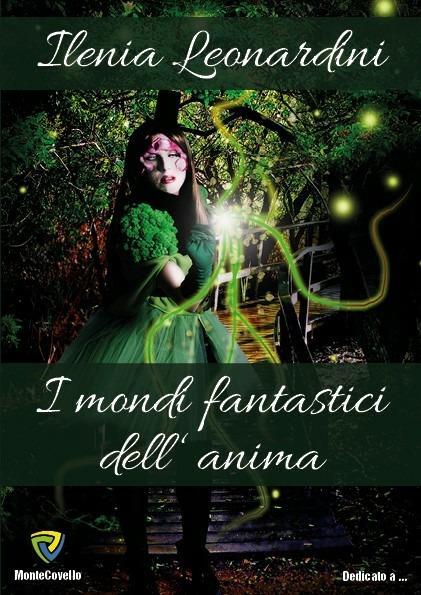 I mondi fantastici dell'anima - Ilenia Leonardini - ebook