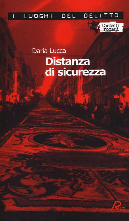 Distanza di sicurezza. Le inchieste di Amanda Garrone. Vol. 1 - Daria Lucca - copertina