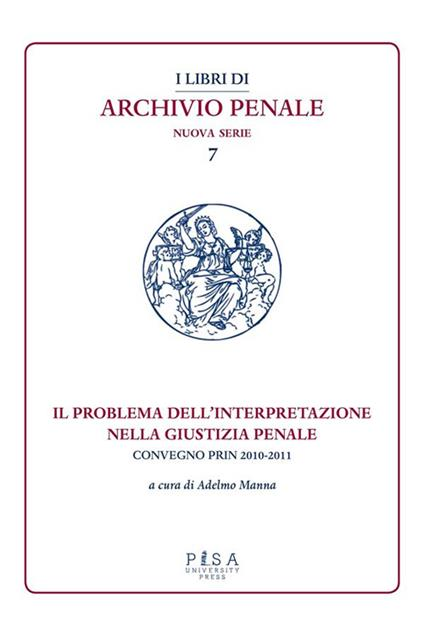 Il problema dell'interpretazione nella giustizia penale. Atti del Convegno (Foggia, 15-16 maggio 2015) - Adelmo Manna - ebook