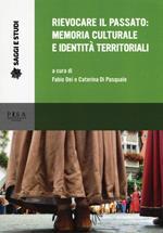 Rievocare il passato: memoria culturale e identità territoriali