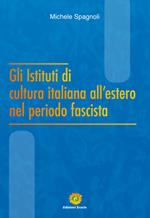 Gli Istituti di cultura italiana all'estero nel periodo fascista