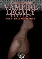 Nati nel sangue. Vampire legacy trilogy. Vol. 1