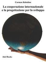 La cooperazione internazionale e la progettazione per lo sviluppo
