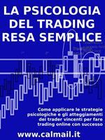 La psicologia del trading resa semplice