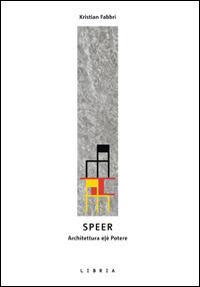 Speer. L'architettura e/è potere - Kristian Fabbri - copertina