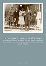 Un romanzo d'architettura del 1934 a Roma. I diari e il trattato di Redenzio R.A.M.I. (Mario De Renzi)