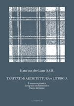 Trattati di architettura e liturgia. Il numero plastico, lo spazio architettonico, gioco di forme