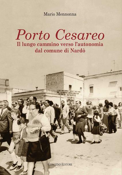 Porto Cesareo. Il lungo cammino verso l'autonomia dal comune di Nardò - Mario Mennonna - copertina