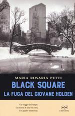 Black square. La fuga del giovane Holden