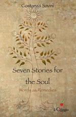 Seven stories for the soul. Words as remedies