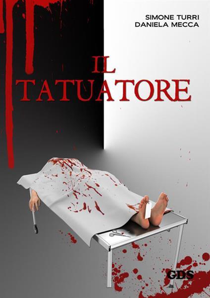 Il tatuatore - Simone Turri,Daniela Mecca - copertina