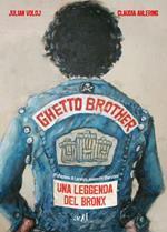 Ghetto Brother. Una leggenda del Bronx