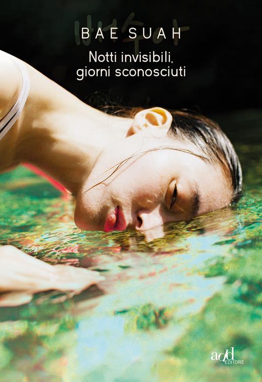 Notti invisibili, giorni sconosciuti - Bae Suah,Andrea De Benedittis - ebook