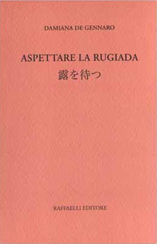Aspettare la rugiada - Damiana De Gennaro - copertina