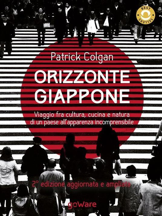 Orizzonte Giappone. Viaggio fra cultura, cucina e natura di un paese all'apparenza incomprensibile - Patrick Colgan - ebook