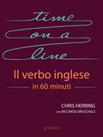 Time on a line. Il verbo inglese in 60 minuti. Ediz. italiana e inglese
