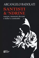 Santisti & 'ndrine. Narcos, massoni deviati e killer a contratto