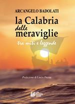La Calabria delle meraviglie tra miti e leggende