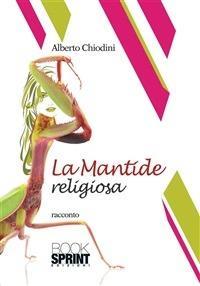 La mantide religiosa - Alberto Chiodini - ebook