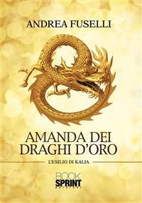 Amanda dei draghi d'oro - Andrea Fuselli - ebook