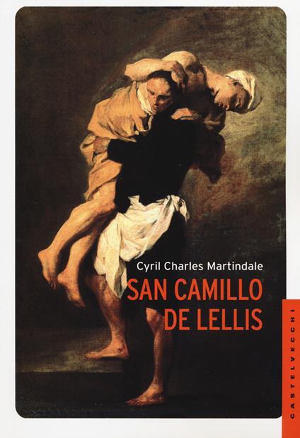 San Camillo De Lellis - Cyril Charles Martindale - copertina