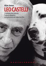 Leo Castelli. L'italiano che inventò l'arte in America