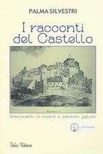 I racconti del castello. Frammenti di ricordi e pensieri gigliesi