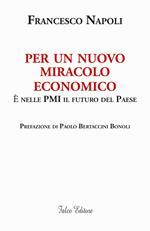 Per un nuovo miracolo economico. È nelle PMI il futuro del Paese
