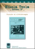 Scritti XV. Vol. 15: Ricerche di elettroterapia.
