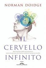 Il cervello infinito. Alle frontiere della neuroscienza: storie di persone che hanno cambiato il proprio cervello. Ediz. illustrata