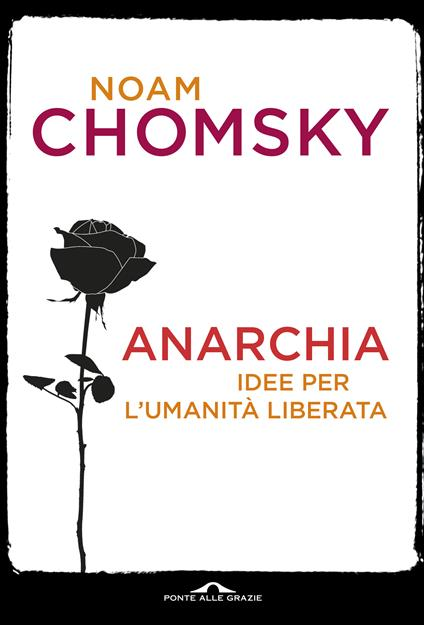 Anarchia. Saggi e interventi (1969-2015) - Noam Chomsky - ebook