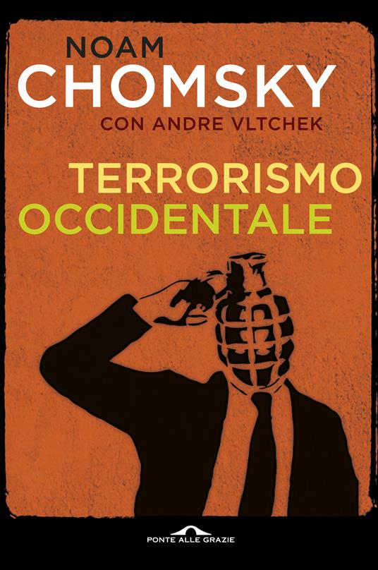 Terrorismo occidentale. Da Hiroshima ai droni - Noam Chomsky,Andre Vltchek,Valentina Nicolì - ebook