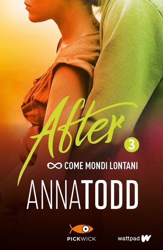 Come mondi lontani. After. Vol. 3 - Anna Todd - 2