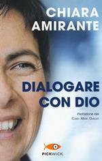 Dialogare con Dio. La preghiera del cuore: una via per la pace
