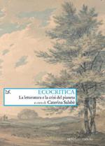 Ecocritica. La letteratura e la crisi del pianeta