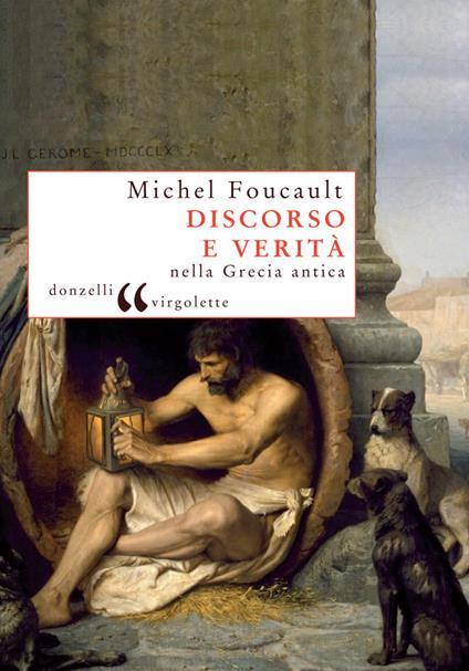 Discorso e verità nella Grecia antica - A. Galeotti,J. Pearson,Michel Foucault - ebook