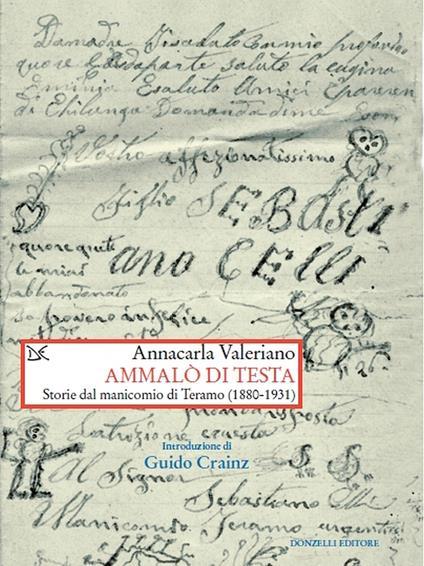 Ammalò di testa. Storie del manicomio di Teramo (1880-1931) - Annacarla Valeriano - ebook