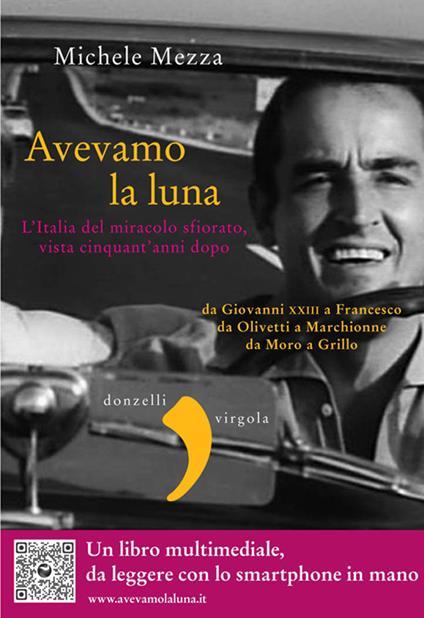 Avevamo la luna. L'Italia del miracolo sfiorato, vista cinquant'anni dopo - Michele Mezza - ebook