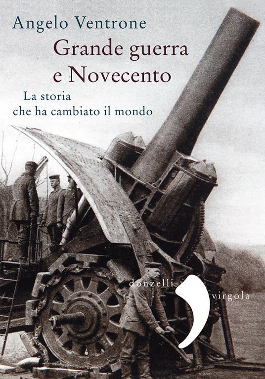 Grande guerra e Novecento - Angelo Ventrone - ebook