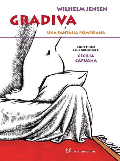 Gradiva. Una fantasia pompeiana - Wilhelm Jensen,Anna Dal Collo Lucioni,Cecilia Capuana - ebook