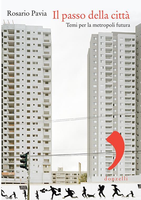 Il passo della città. Temi per la metropoli futura - Rosario Pavia - ebook