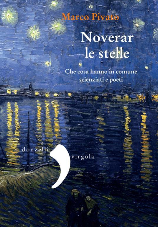 Noverar le stelle. Che cosa hanno in comune scienziati e poeti - Marco Pivato - ebook