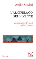 L' arcipelago del vivente. Umanesimo e diversità in Elias Canetti