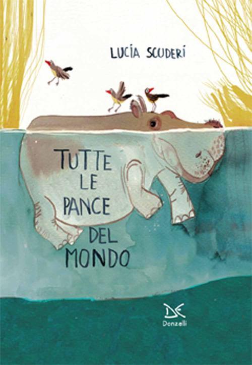 Tutte le pance del mondo. Ediz. illustrata - Lucia Scuderi - copertina
