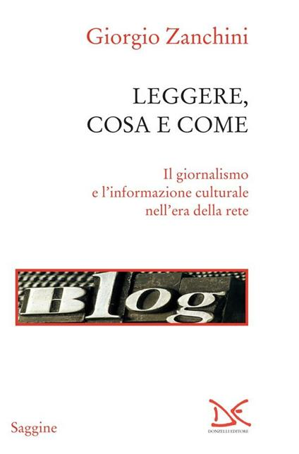 Leggere, cosa e come. Il giornalismo e l'informazione culturale nell'era della rete - Giorgio Zanchini - ebook