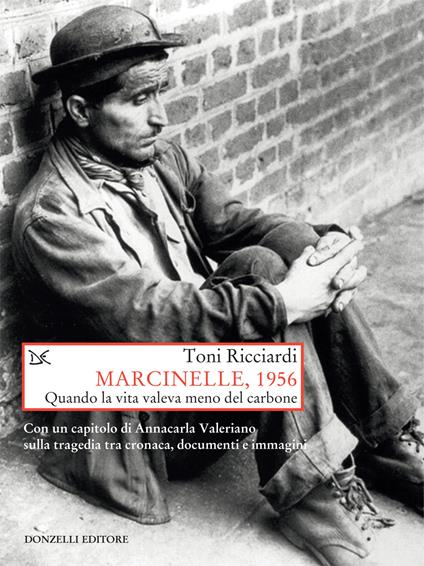 Marcinelle, 1956. Quando la vita valeva meno del carbone - Toni Ricciardi - ebook