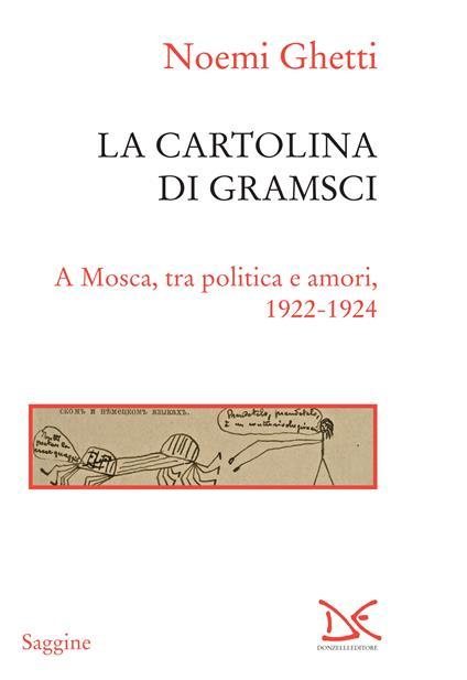 La cartolina di Gramsci. A Mosca, tra amori e politica 1922-1924 - Noemi Ghetti - ebook