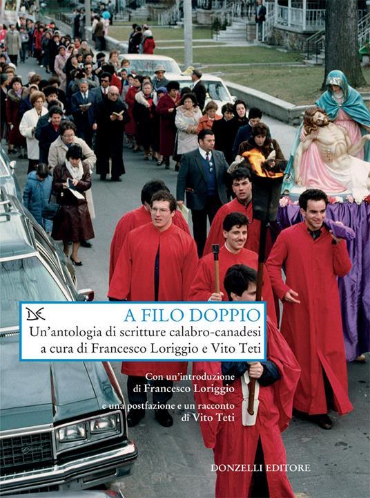A filo doppio. Un'antologia di scritture calabro-canadesi - Francesco Loriggio,Vito Teti - ebook